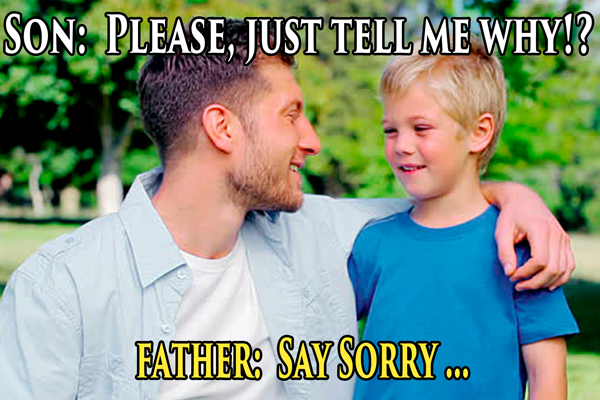 People - SON: PLEASE JUST TELL ME WHY!? FATHER SAY SORRY c. 000