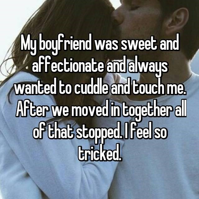 Boyfriend stopped wanting to cuddle or touch girlfriend after they moved in together