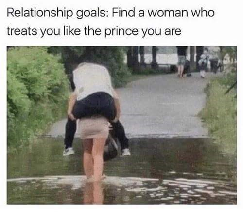 """""""Relationship goals: find a woman who treats you like the prince you are"""""""