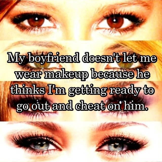 dating confession - Eyebrow - My boyfriend doesntlet me wear makeup because he thinks I'm getting ready to go out and cheat on him SULEXYI