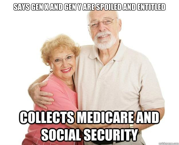Facial expression - SAYS GEN XAND GEN YARE SPOILED AND ENTITLED COLLECTS MEDICAREAND SOCIAL SECURITY quickmeme.com
