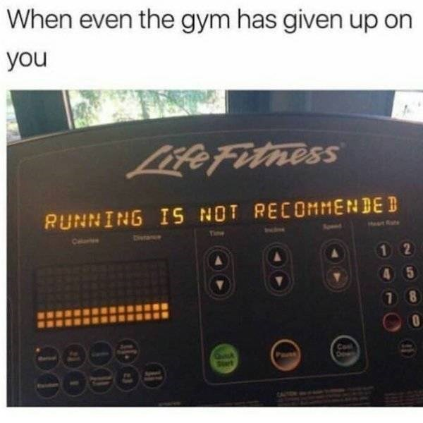 Product - When even the gym has given up on you Lite Fotness RUNNING IS NOT RECOMMENDED Ce 1 2 4 5 8 Co D