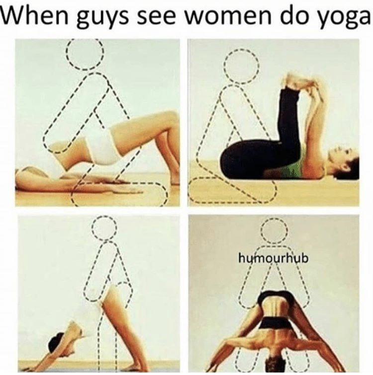meme - Leg - When guys see women do yoga humourhub