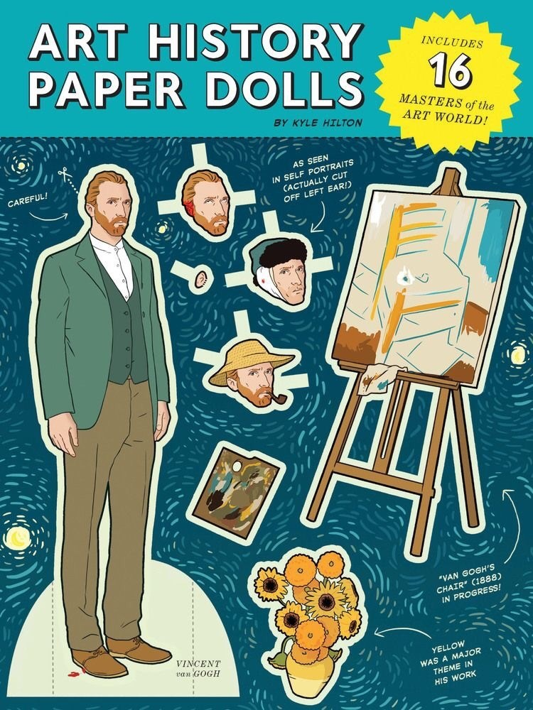 "Poster - ART HISTORY PAPER DOLLS INCLUDES 16 MASTERS of the BY KYLE HILTON ART WORLD! AS SEEN IN SELF PORTRAITS (ACTUALLY CUT OFF LEFT EAR!D CAREFUL! ""VAN GOGH'S CHAIR"" (1888) IN PROGRESS! VINCENT van GOGH YELLOW WAS A MAJOR THEME IN HIS WORK"