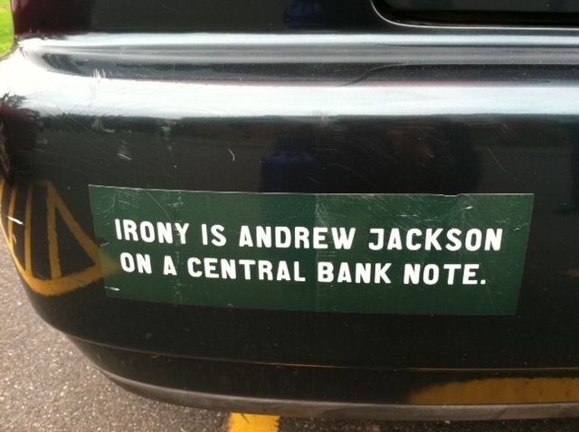 Automotive exterior - IRONY IS ANDREW JACKSON ON A CENTRAL BANK NOTE.