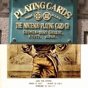 Text - LAYINLARDS TRADE THE NINIENDO PLAYING CARD C SHOMEN-DORT OHASHI KYOTO JAPAN. ACK THE RIPPER WHO HE wiAT HE WERE S HE