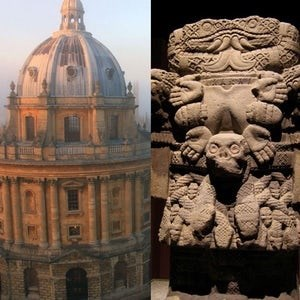 """""""Oxford University existed for hundreds of years before the Aztec Empire was founded (1428)"""""""
