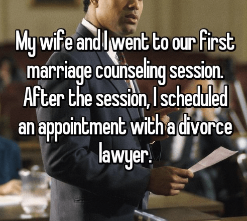 Photo caption - My wife and lwent to our first marriage counseling session After the session, Ischeduled an appointment with adivorce lawyer