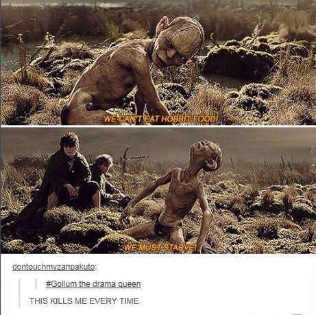 Adaptation - WE CANTEAT HOBBITFOODI WEMUSTSTARVE dontouchmvzanpakuto: #Gollum the drama queen THIS KILLS ME EVERY TIME