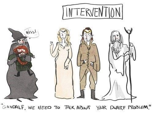 Cartoon - INTERVENTION Hiss GANDALF, WE NEED To TALK ABT YOUR DWARF PROBLEM""