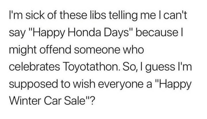 Funny meme about honda, toyota, liberals, honda days, cars.