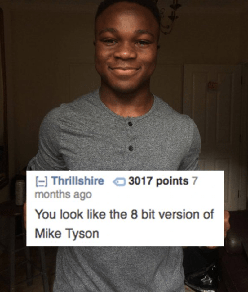 Text - E Thrillshire months ago 3017 points 7 You look like the 8 bit version of Mike Tyson