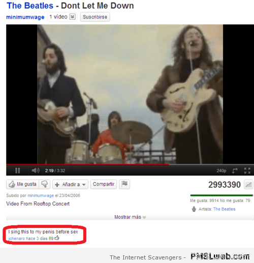 Text - The Beatles Dont Let Me Down minimumwage 1 video Suscribirse 219/3:32 240p Me gusta 2993390 Añadir a Compartir Subido por minimumwage el 23/04/2006 Me gusta: 9914 No me gusta: 79 Video From Rooftop Concert Artista: The Beatles Mostrar más I sing this to my penis before sex jchenaro hace 3 dias 69 MSLweb.com The Internet Scavengers -