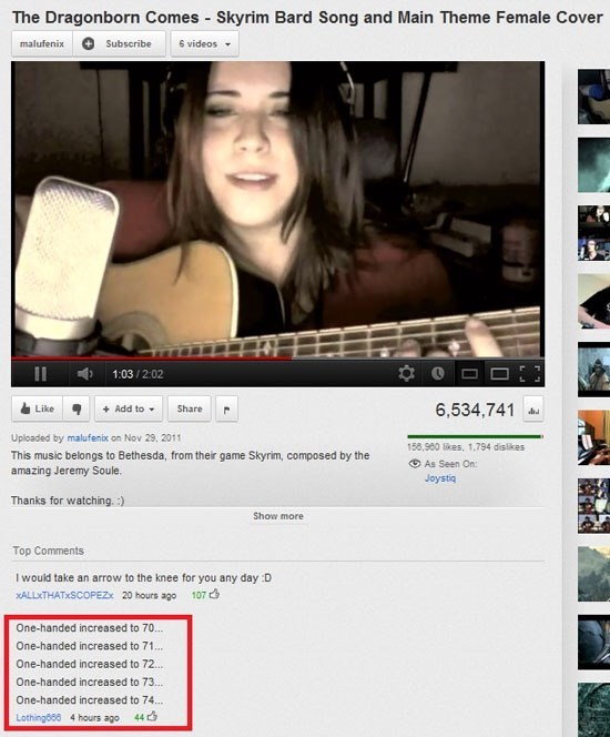 Website - The Dragonborn Comes Skyrim Bard Song and Main Theme Female Cover 6 videos malufenix Subscribe 1:03/2:02 6,534,741 Like Add to Share Uploaded by malufenix on Nov 29, 2011 158,980 likes, 1,794 dislikes This music belongs to Bethesda, from their game Skyrim, composed by the OAs Seen On: amazing Jeremy Soule. Joystiq Thanks for watching. :) Show more Top Comments I would take an arrow to the knee for you any day :D xALLTHATXSCOPEZx 20 hours ago 107 One-handed increased to 70... One-handed
