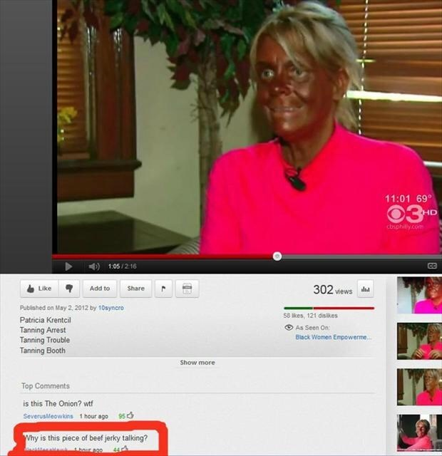 Text - 11:01 69° 03P HD cbsphily.com 1:05/216 302 views Like Add to Share Published on May 2, 2012 by 10symcro s8 lkes, 121 disikes Patricia Krentcil As Seen On Black Women Empowerme.. Tanning Arrest Tanning Trouble Tanning Booth Show more Top Comments is this The Onion? wtf SeveruslMeowkins 1 hour ago 95 Why is this piece of beef jerky talking? our ago