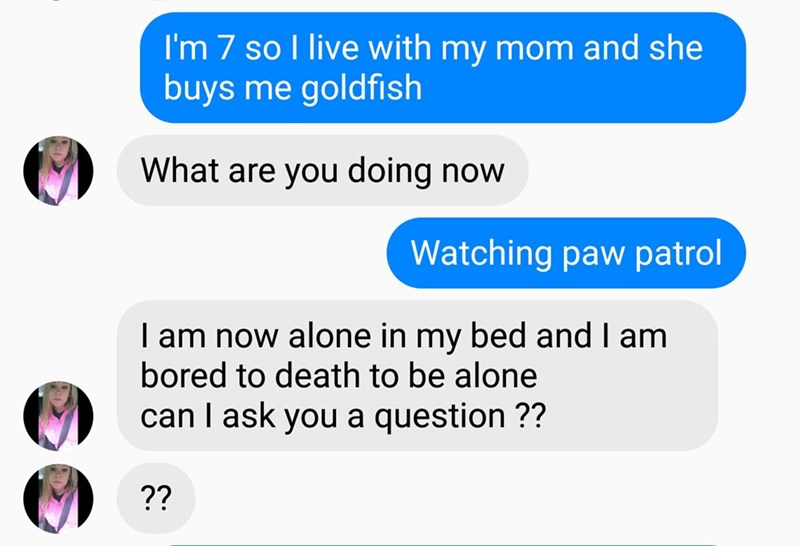 Scammer says that she is alone in her bed and wants to ask him a question