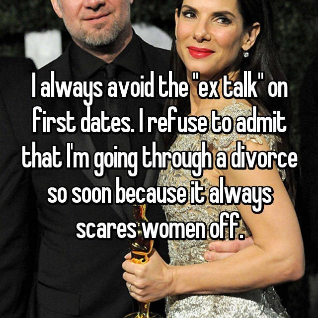 Photo caption - lalways avoid the extalk on first dates.Irefuse toadmit that Im going throughadivorce so soon because italways scares women of F. II