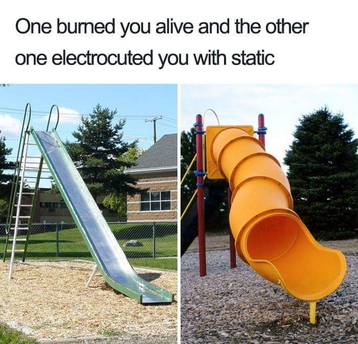 Playground - One burned you alive and the other one electrocuted you with static