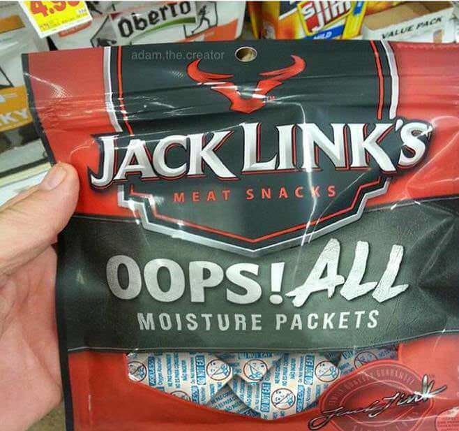 Junk food - 0berto adam the.creator VALUE PA4CA KY JACK LINKS MEAT SNACKS O0PS!ALL MOISTURE PACKETS SEARANTE CON oNON DO NOT EAT GELESSN o NOT EAT