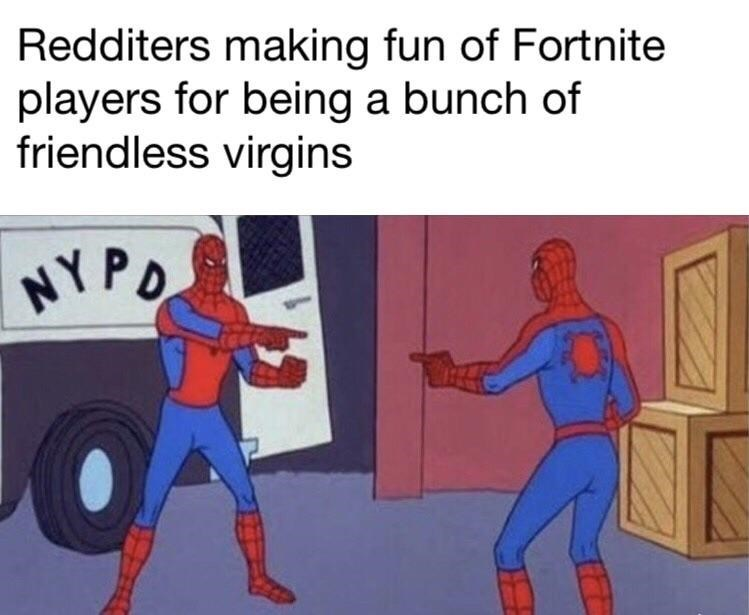 Cartoon - Redditers making fun of Fortnite players for being a bunch of friendless virgins HY PO