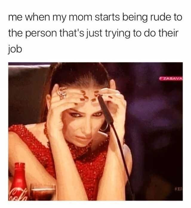 Funny meme about rude moms.