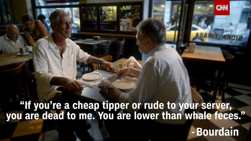"""Restaurant - CAN ICO PA ADARIT ARDIa """"If you're a cheap tipper or rude to your server, you are dead to me. You are lower than whale feces."""" Bourdain"""