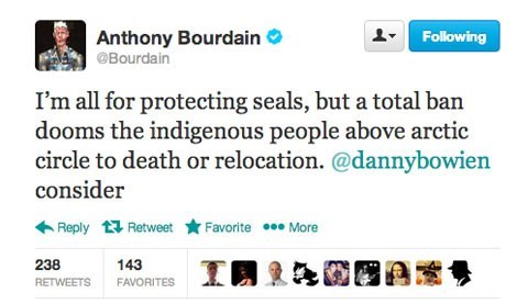 Text - Anthony Bourdain Following @Bourdain I'm all for protecting seals, but a total ban dooms the indigenous people above arctic circle to death or relocation. @dannybowien consider Reply Retweet Favorite More 238 143 RETWEETS FAVORITES