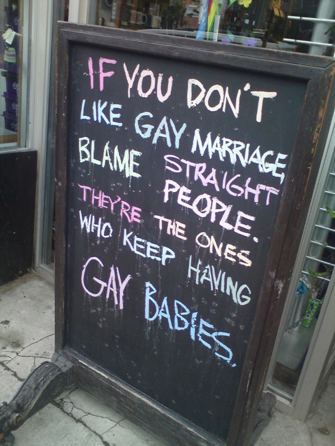 Blackboard - IF YOU DON'T LKE GAY MARRIAGE BLAME STRAIGHT PEOPLE THEYRE THE ONES WHO KEEP HAING GAX BABIES
