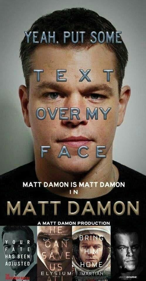 meme about all Matt Damon movies having similar posters