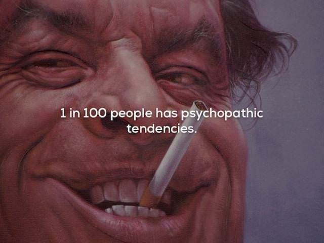 Face - 1 in 100 people has psychopathic tendencies.