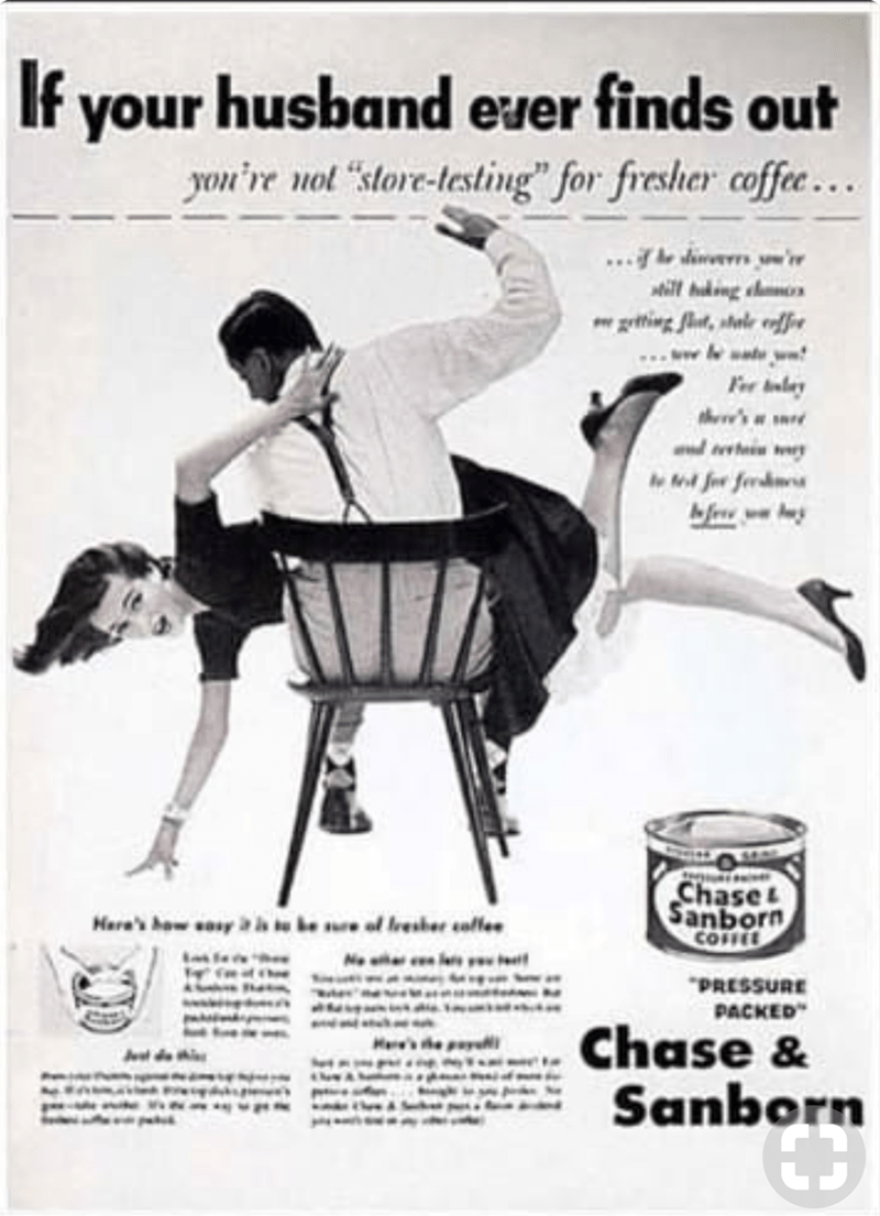 """Vintage advertisement - If your husband ever finds out yon're not tore-testing"""" for fresher coffe.. ...fe derrs ' ill tuking chms getting fnt,stale edfe wabw Fo alay hee's ad etain wy for fedw Chase Sanborn COFFEE t be re of leesher coflee Hare's how sasy """"PRESSURE PACKED Chase & Sanborn Jeal de h"""
