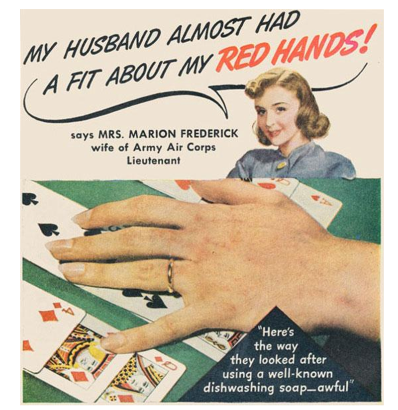 """Games - MY HUSBAND ALMOST HAD A FIT ABOUT MY RED HANDS! says MRS. MARION FREDERICK wife of Army Air Corps Lieutenant """"Here's the way they looked after using a well-known dishwashing soap-awful"""