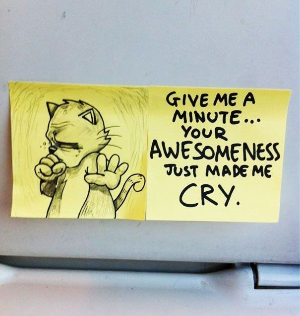 Text - GIVE ME A MINUTE... YOUR AWESOMENESS JUST MADE ME CRY.