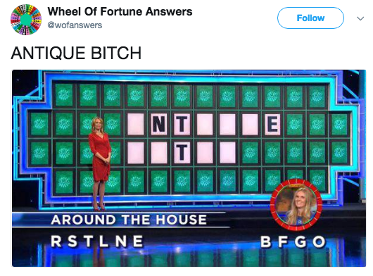 Games - Wheel Of Fortune Answers Follow @wofanswers ANTIQUE BITCH AROUND THE HOUSE RSTLNE BFGO