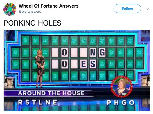 Games - Wheel Of Fortune Answers Follow @wofanswers PORKING HOLES NG ES 0 AROUND THE HOUSE RSTLNE PHGO