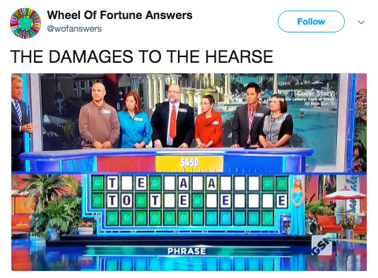 Product - Wheel Of Fortune Answers @wofanswers Follow THE DAMAGES TO THE HEARSE Cover Story Leery Cenhr oh All ewun 7 $450 E TIE E A TO E PHRASE GS
