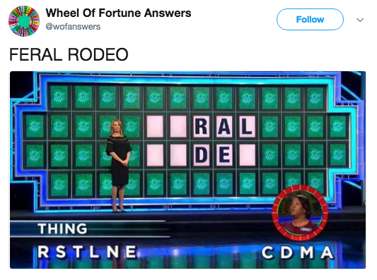 Games - Wheel Of Fortune Answers Follow @wofanswers FERAL RODEO RAL DE ite THING RSTLNE CDMA