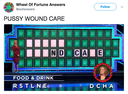 Technology - Wheel Of Fortune Answers Follow @wofanswers PUSSY WOUND CARE CA ND E FOOD & DRINK RSTLNE DCHA
