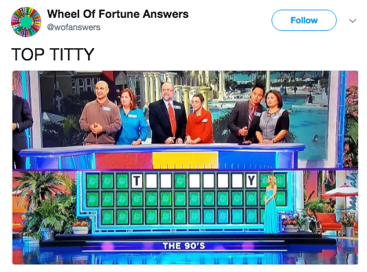 Website - Wheel Of Fortune Answers Follow @wofanswers TOP TITTY Y T THE 90'S