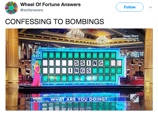 Product - Wheel Of Fortune Answers @wofanswers Follow CONFESSING TO BOMBINGS Cover Story: Wirelng the Latarys Casl Cr SSING INGS WHAT ARE YOU DOING? VENEITAN GSN
