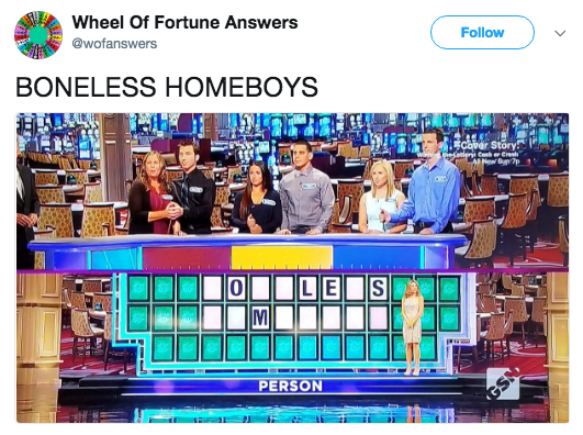 Product - Wheel Of Fortune Answers @wofanswers Follow BONELESS HOMEBOYS cover Story Hanieni Cesh er Cras ARMew Bn 7p LE M S PERSON GSN