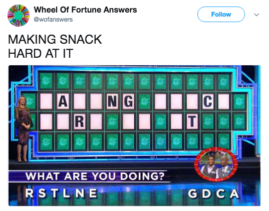 Font - Wheel Of Fortune Answers Follow @wofanswers MAKING SNACK HARD AT IT A NG R WHAT ARE YOU DOING? RSTLNE GDCA