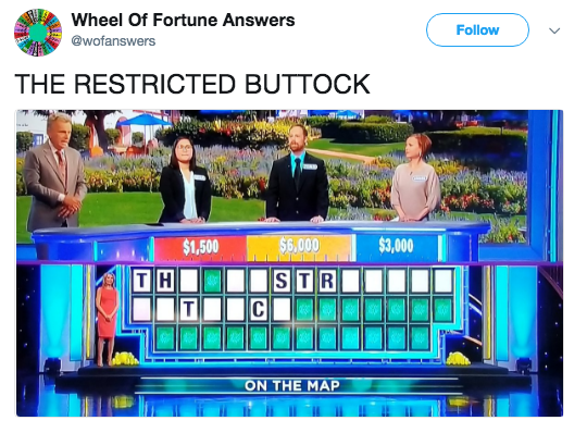 Games - Wheel Of Fortune Answers Follow @wofanswers THE RESTRICTED BUTTOCK $6,000 $3,000 $1,500 TH STR C ON THE MAP
