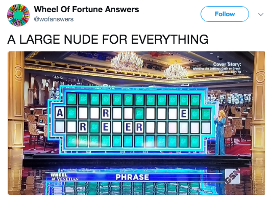 Multimedia - Follow Wheel Of Fortune Answers @wofanswers A LARGE NUDE FOR EVERYTHING Cover Story: Wng he Leirg Cash r Cresh T 7p R A REER NSS PHRASE WHEEL at VENETlaN E