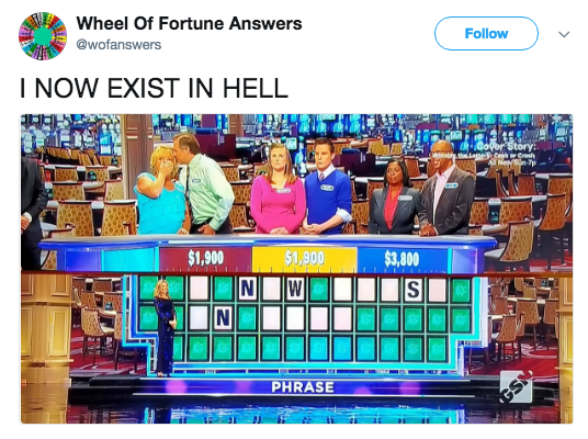 Games - Wheel Of Fortune Answers @wofanswers Follow I NOW EXIST IN HELL ver Story: ece Cre NewSin-7p $1,900 $1,900 N N $3,800 W S PHRASE GSN