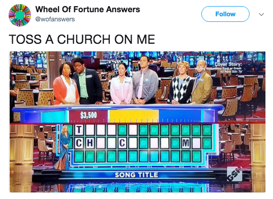 Product - Wheel Of Fortune Answers @wofanswers Follow TOSS A CHURCH ON ME Cover Story: wtesher Creh All Now Sün 7 $3,500 T CH SONG TITLE GSH M1