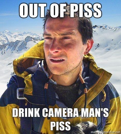 meme - Mountainous landforms - OUT OF PISS DRINK CAMERA MAN'S PISS memedenerator.net