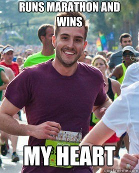 meme - Internet meme - RUNS MARATHON AND WINS MY HEART quiakmeme.com