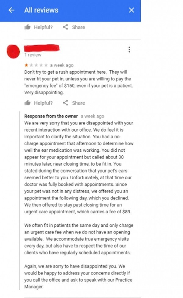 Text - All reviews Share Helpful? 1 review a week ago Don't try to get a rush appointment here. They will never fit your pet in, unless you are willing to pay the emergency fee' of $150, even if your pet is a patient. Very disappointing. Share Helpful? Response from the owner a week ago We are very sorry that you are disappointed with your recent interaction with our office. We do feel it is important to clarify the situation. You had a no- charge appointment that afternoon to determine how well