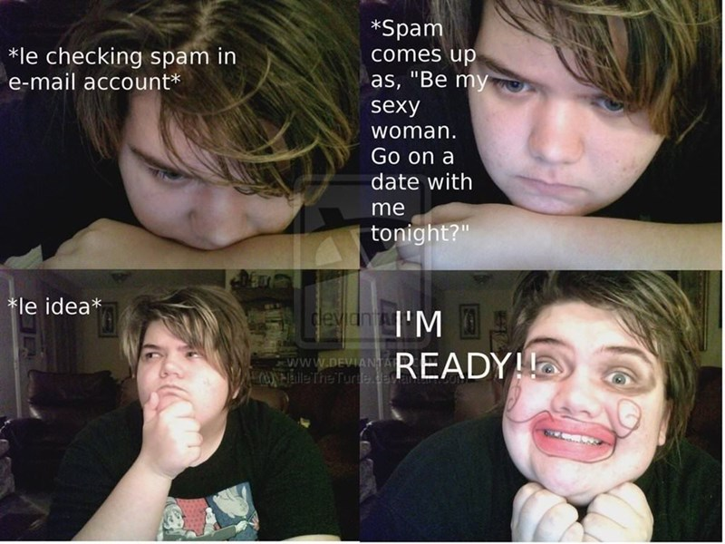 """Face - *Spam comes up *le checking spam in e-mail account as, """"Be my sexy woman Go on a date with me tonight?"""" le idea evidn l'M A READY www.DEVANTA WEEile TheTurde.des"""